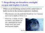 7 deep diving air breathers stockpile oxygen and deplete it slowly