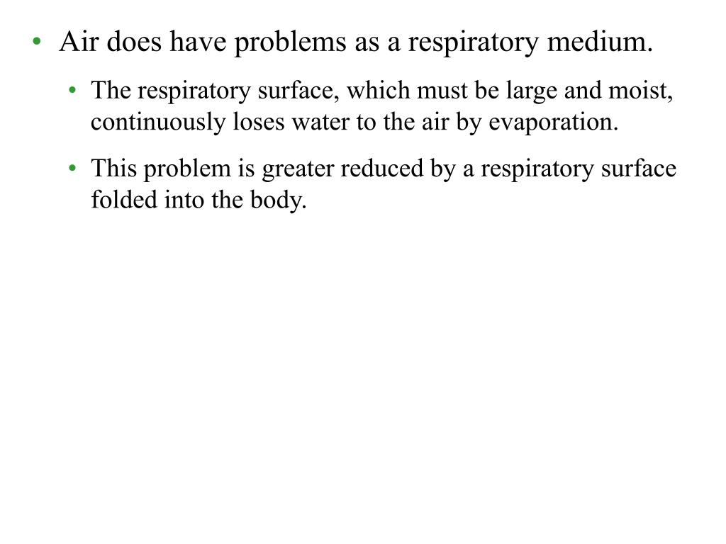 Air does have problems as a respiratory medium.