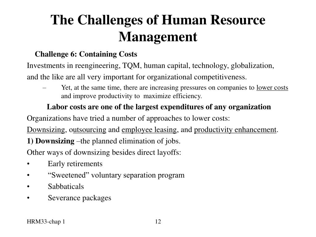 downsizing and restructuring challenges in hr Restructuring in the oil and gas industry: implications for hr reorganization and restructuring hr especially that of downsizing.