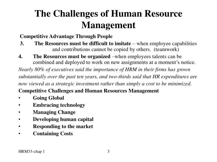 human resource challenges essay It all has resulted in emergence of various corporate issues in present scenario due to the limited scope, this paper is concern only with the human resource management issues of an organization so this article is the modest attempt to analyses the emerging issues in human resource management,.