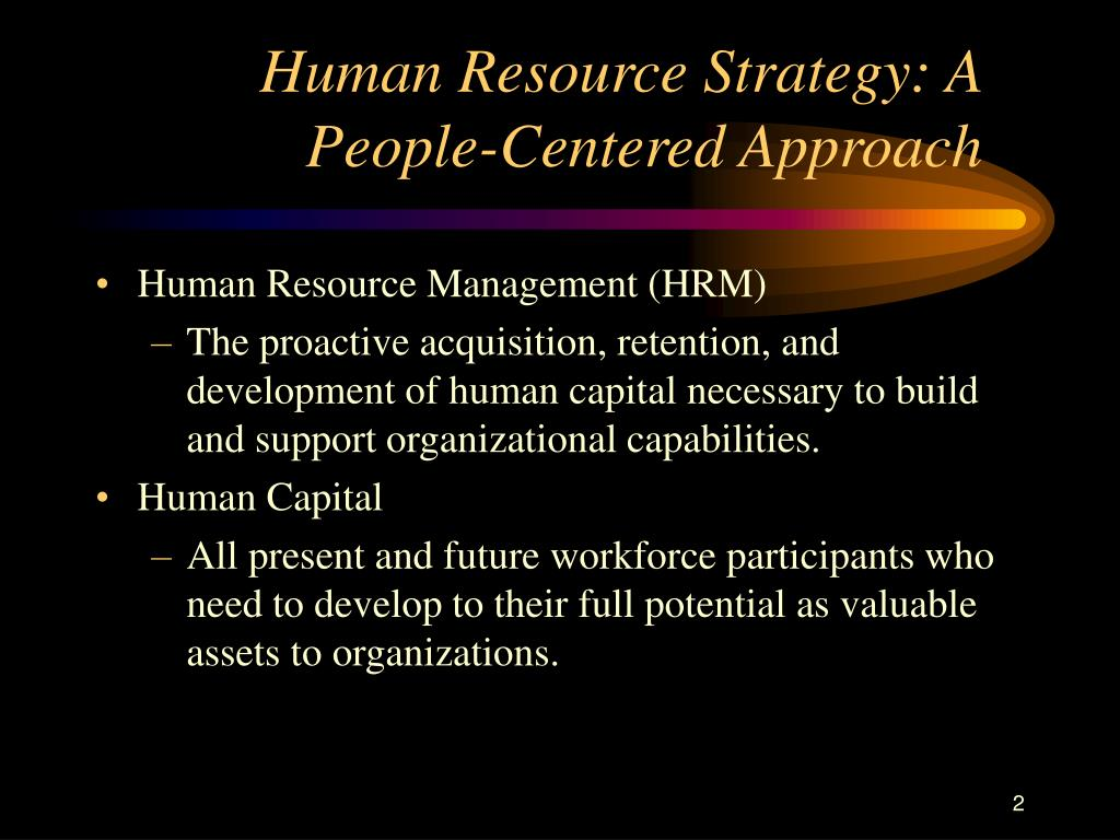 Human Resource Strategy: A People-Centered Approach