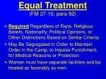 equal treatment fm 27 10 para 92