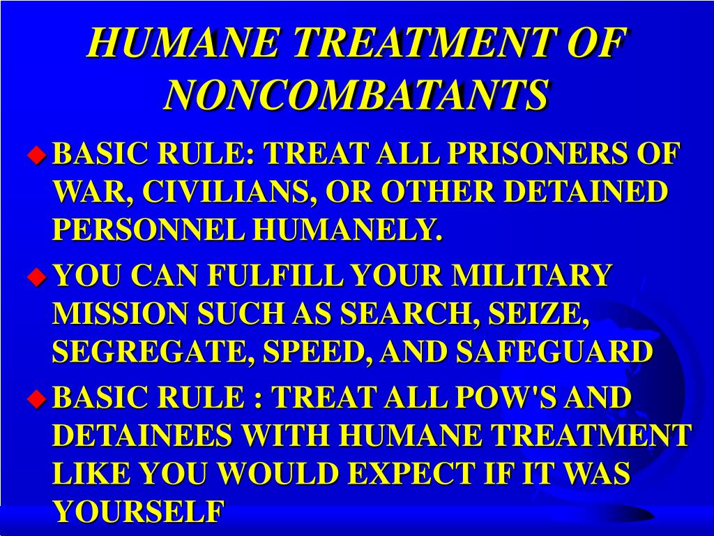HUMANE TREATMENT OF NONCOMBATANTS