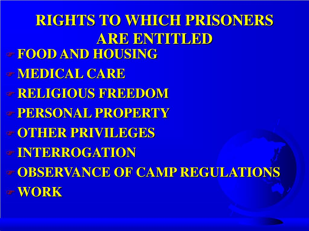 RIGHTS TO WHICH PRISONERS ARE ENTITLED