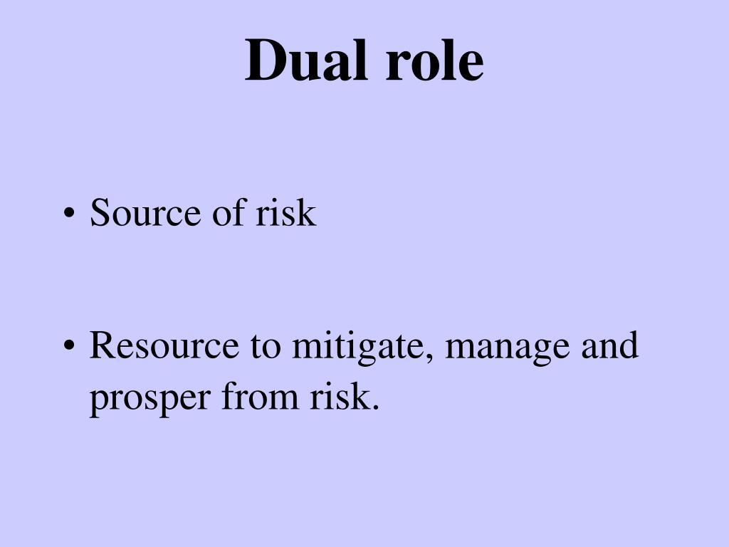 Dual role