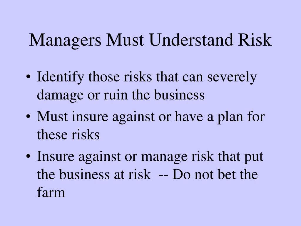 Managers Must Understand Risk