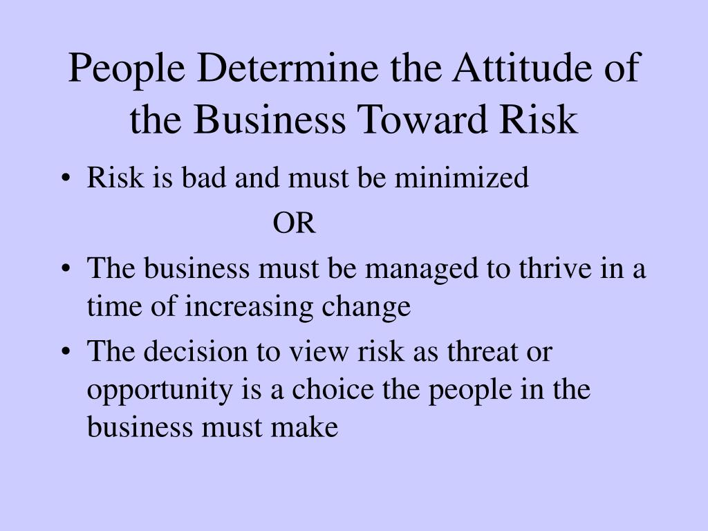 People Determine the Attitude of the Business Toward Risk
