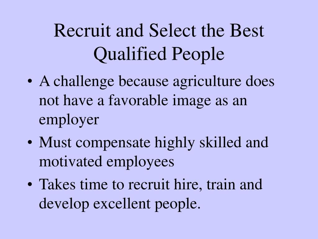 Recruit and Select the Best Qualified People