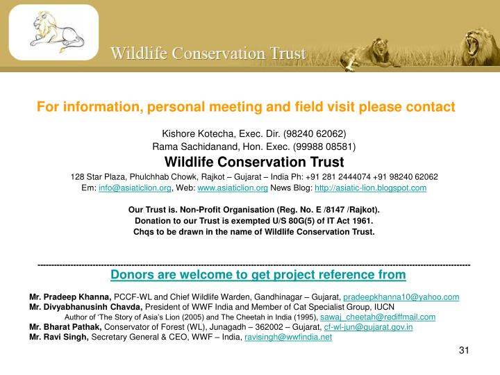 For information, personal meeting and field visit please contact
