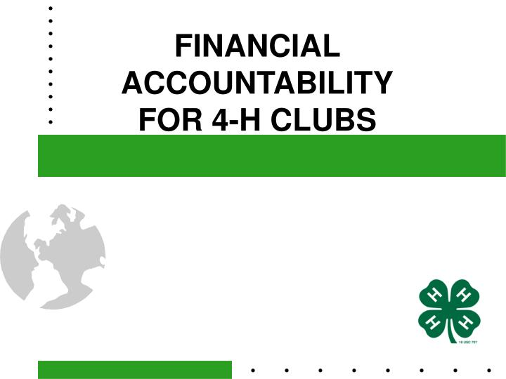 Financial accountability for 4 h clubs