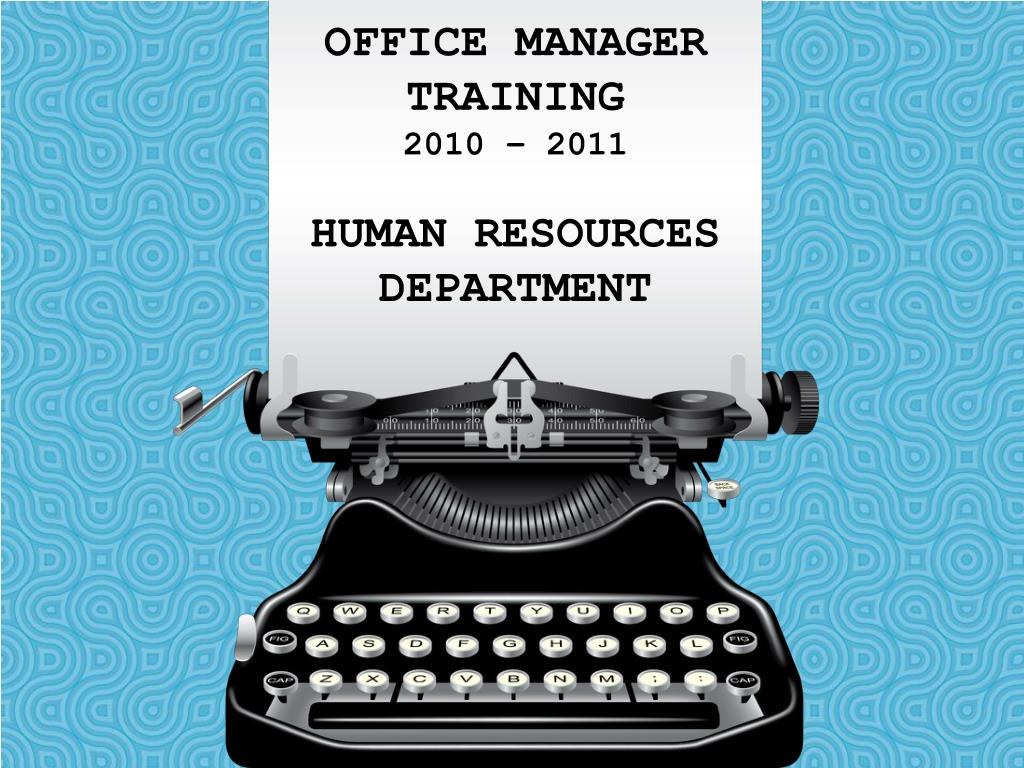 office manager training 2010 2011 human resources department
