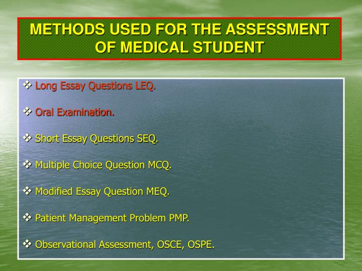 METHODS USED FOR THE ASSESSMENT OF MEDICAL STUDENT