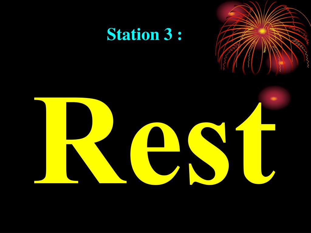 Station 3 :