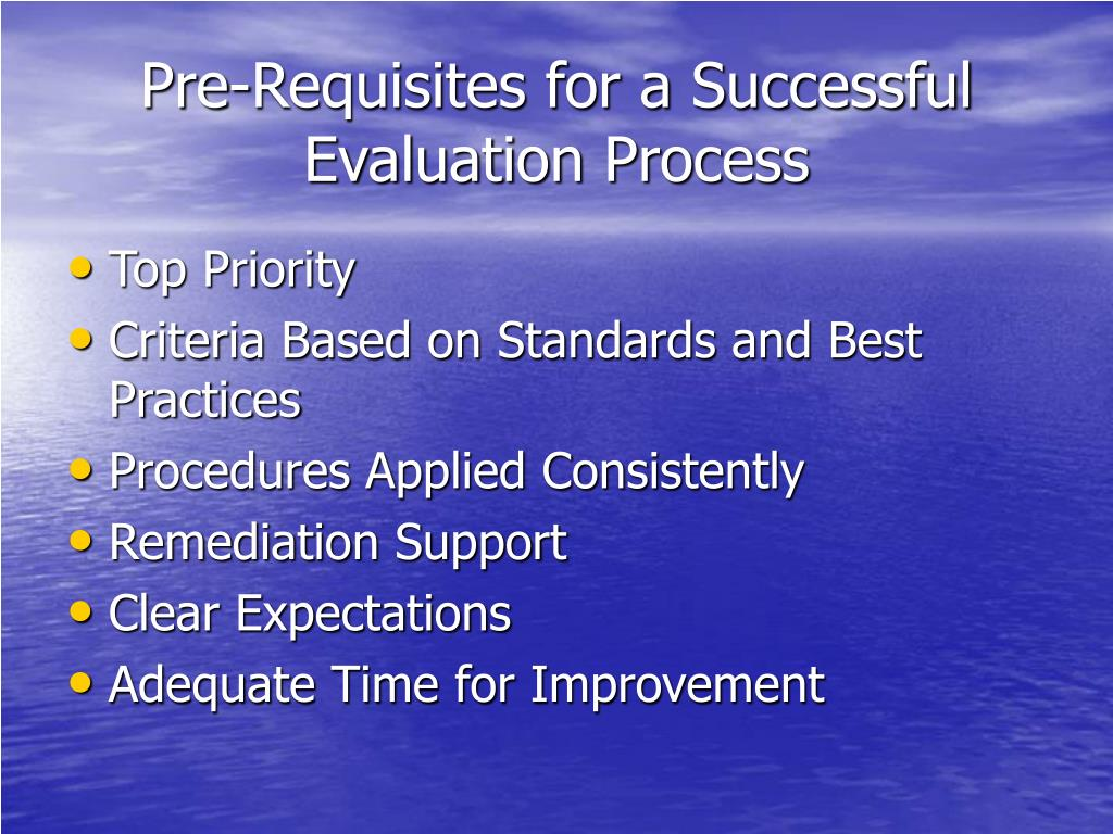 Pre-Requisites for a Successful Evaluation Process