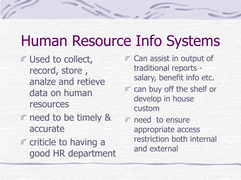Used to collect, record, store , analze and retieve data on human resources