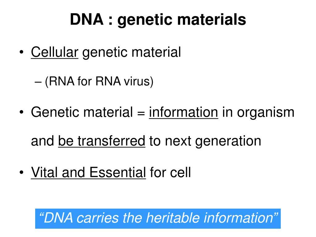 DNA : genetic materials