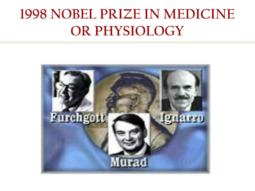 1998 NOBEL PRIZE IN MEDICINE OR PHYSIOLOGY