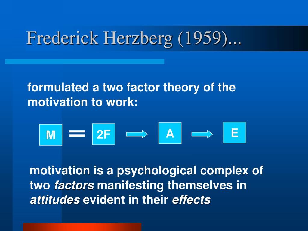 Frederick Herzberg (1959)...