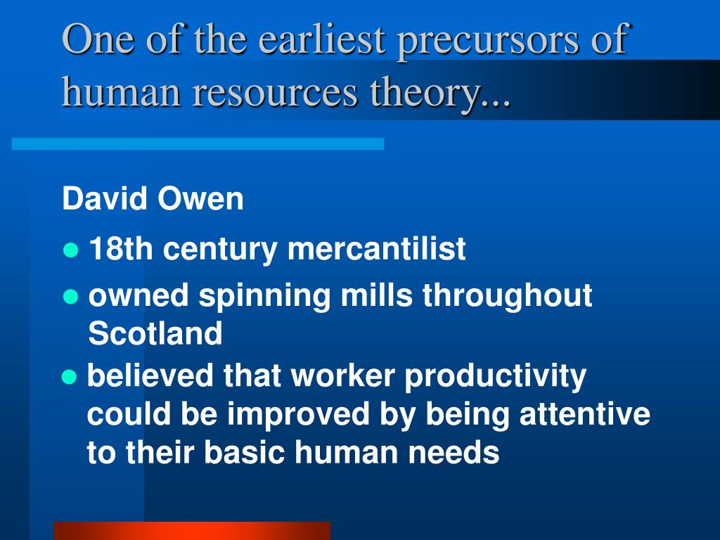 One of the earliest precursors of human resources theory...
