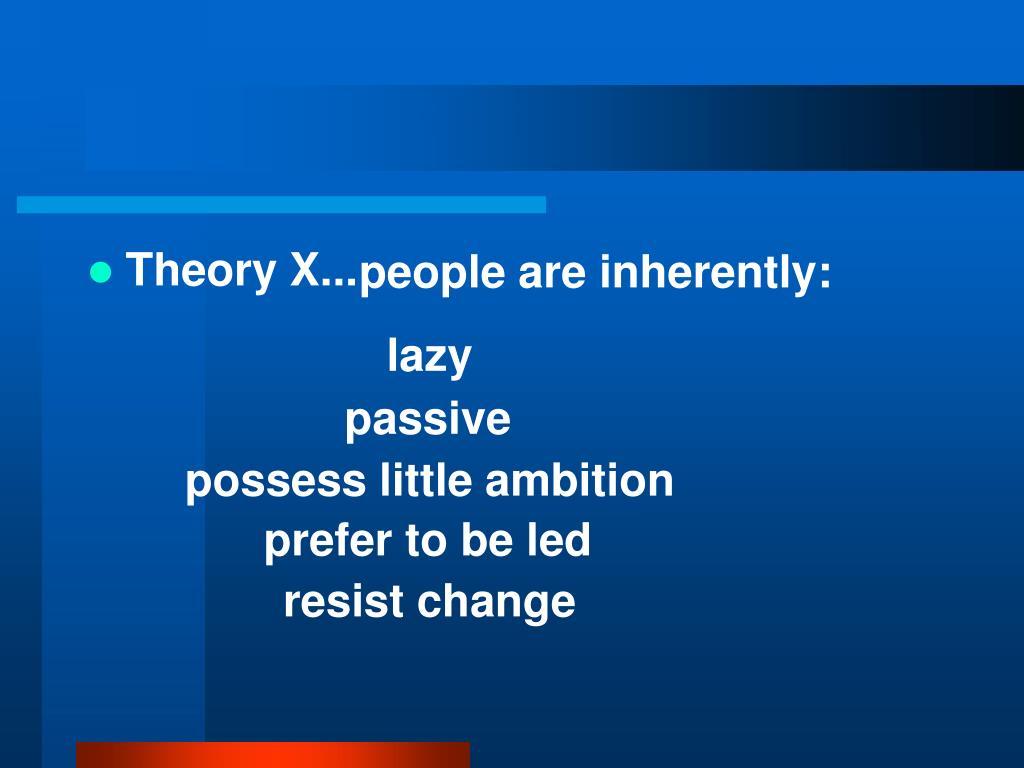 Theory X...