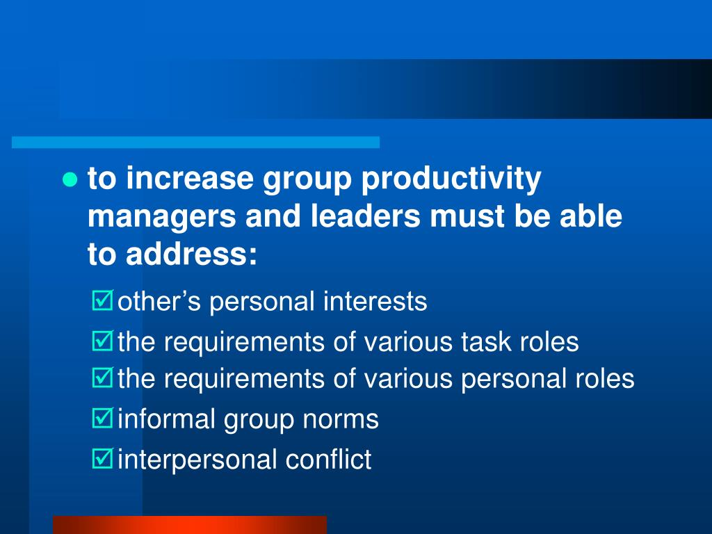 to increase group productivity managers and leaders must be able to address: