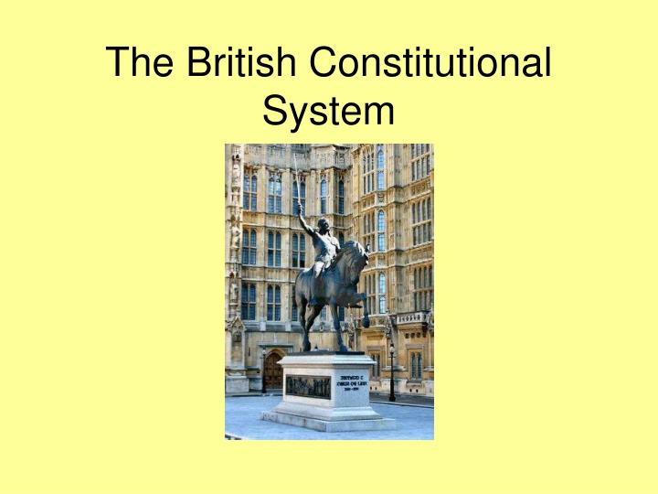 The british constitutional system l.jpg