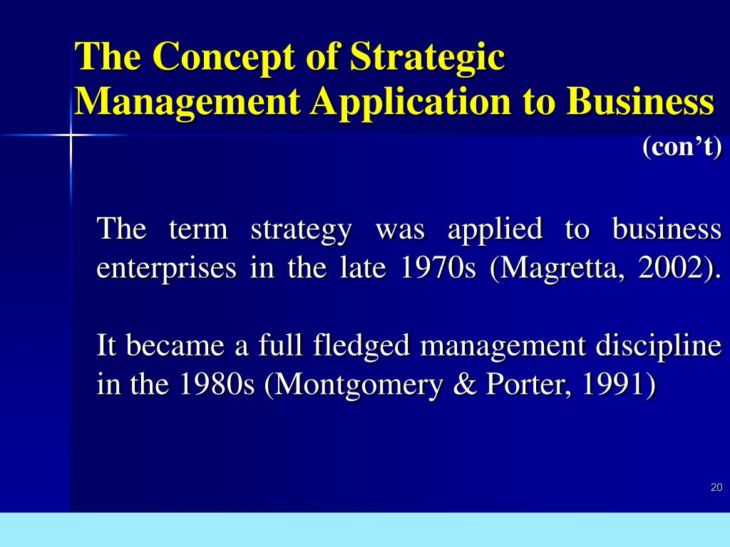 The term strategy was applied to business enterprises in the late 1970s (Magretta, 2002).