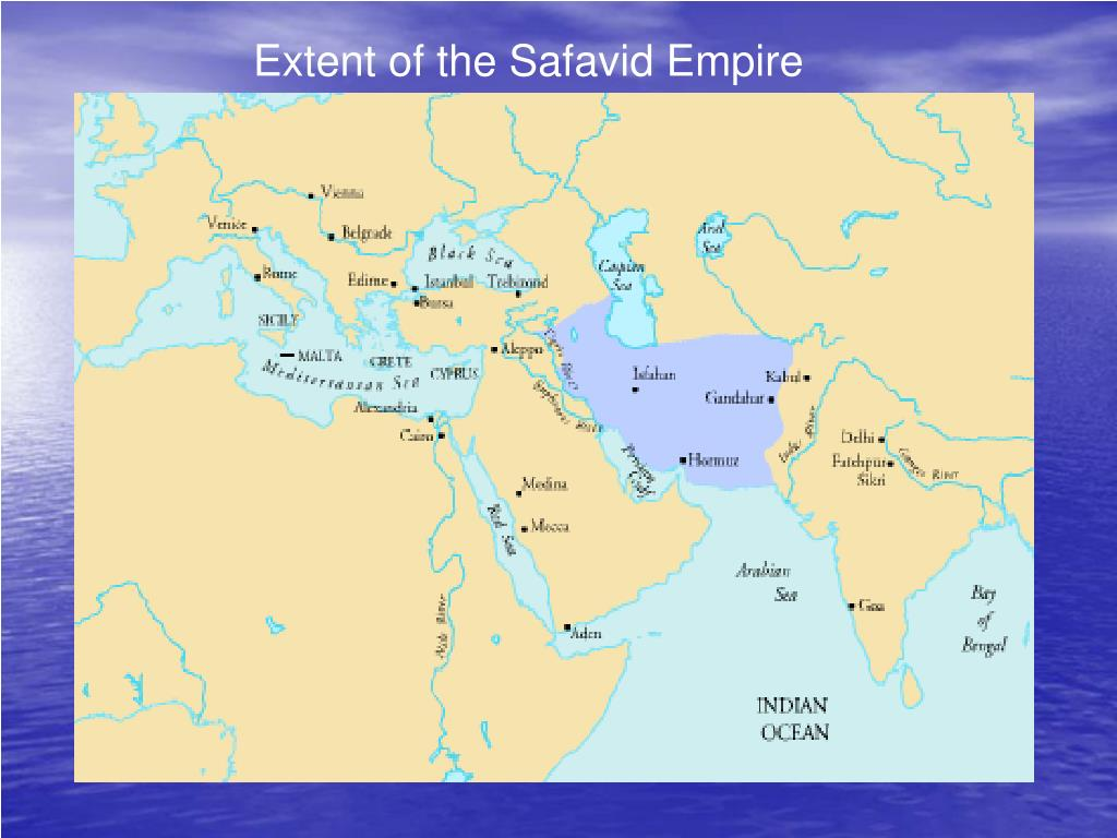Extent of the Safavid Empire