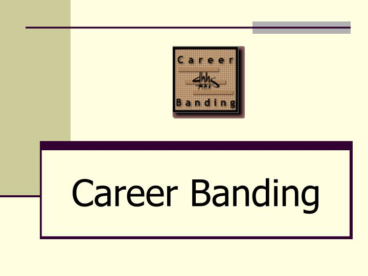Career banding l.jpg