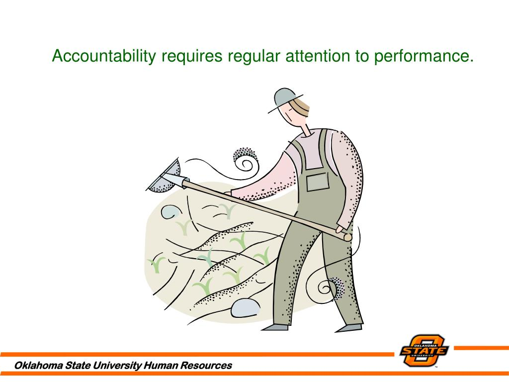 Accountability requires regular attention to performance.