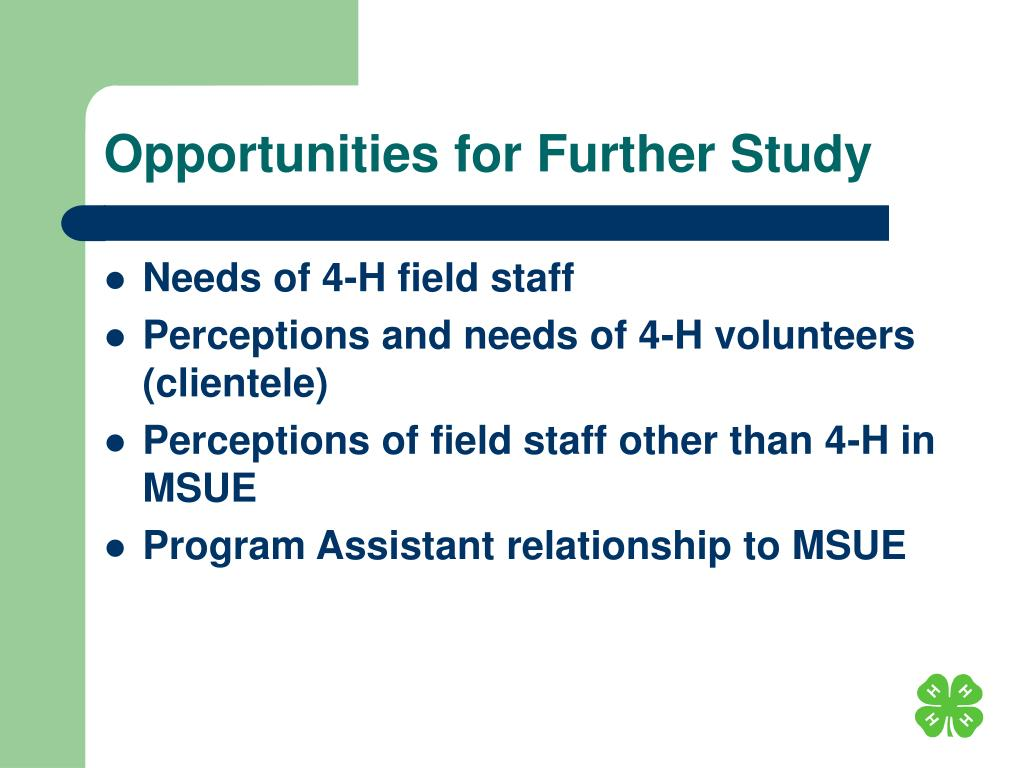 Opportunities for Further Study