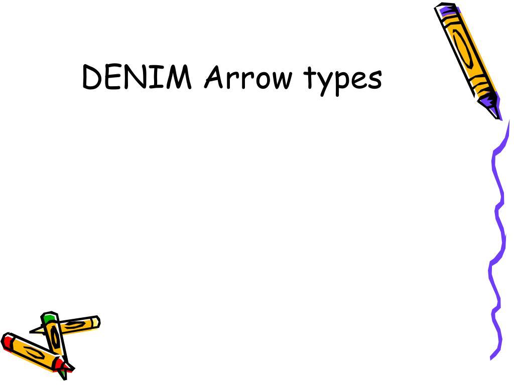 DENIM Arrow types