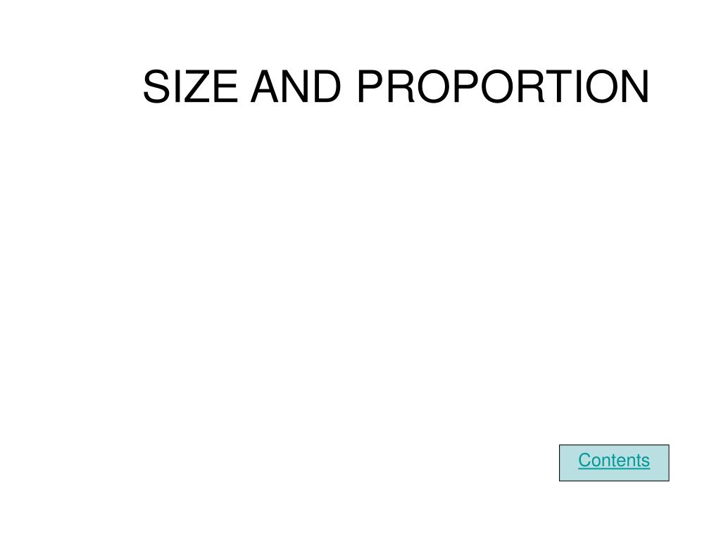 SIZE AND PROPORTION
