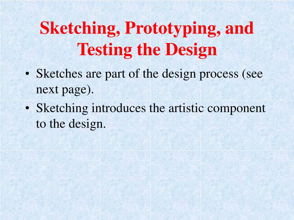 Sketching, Prototyping, and Testing the Design