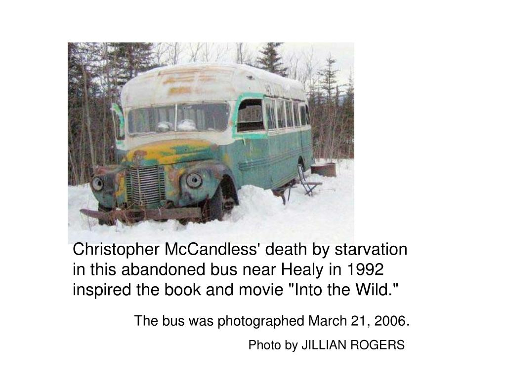the life and death of christopher johnson in the novel into the wild by jon krakaeur Jon krakauer, 1996 film: into the wild, adapted and directed by sean penn, 2007 according to the book, by travel/adventure writer jon krakauer krakauer's book is an examination of mccandless' life and death.