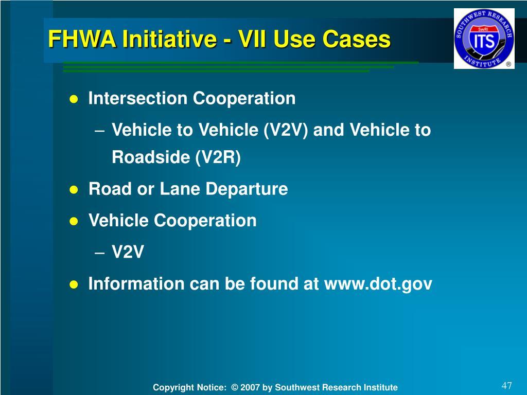 FHWA Initiative - VII Use Cases