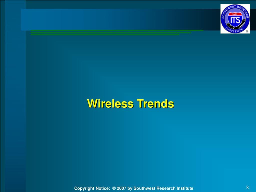 Wireless Trends