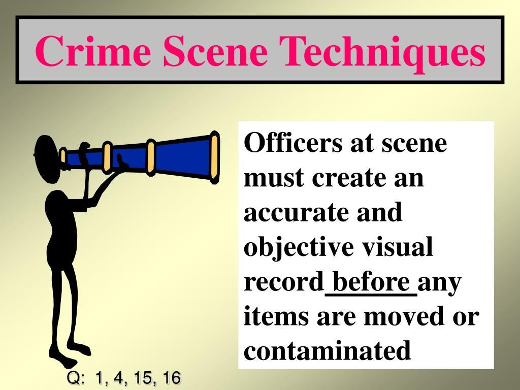 Crime Scene Techniques