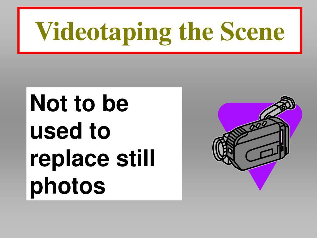 Videotaping the Scene