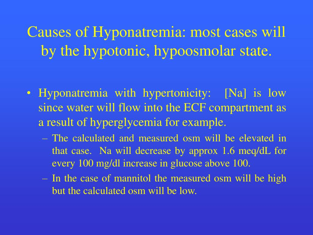 Causes of Hyponatremia: most cases will by the hypotonic, hypoosmolar state.