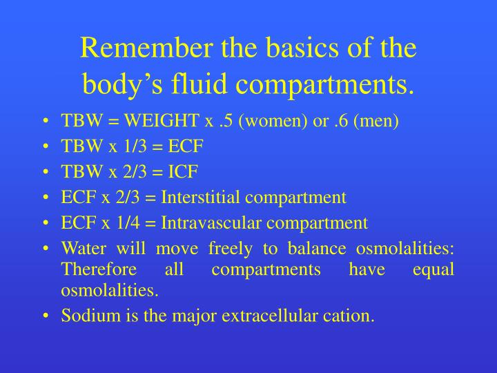 Remember the basics of the body s fluid compartments
