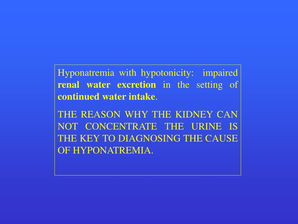 Hyponatremia with hypotonicity:  impaired