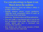 use your physiology to figure it out march down the nephron26