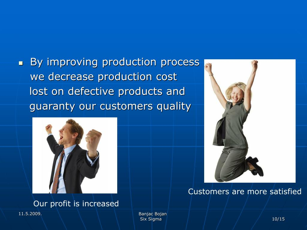 By improving production process