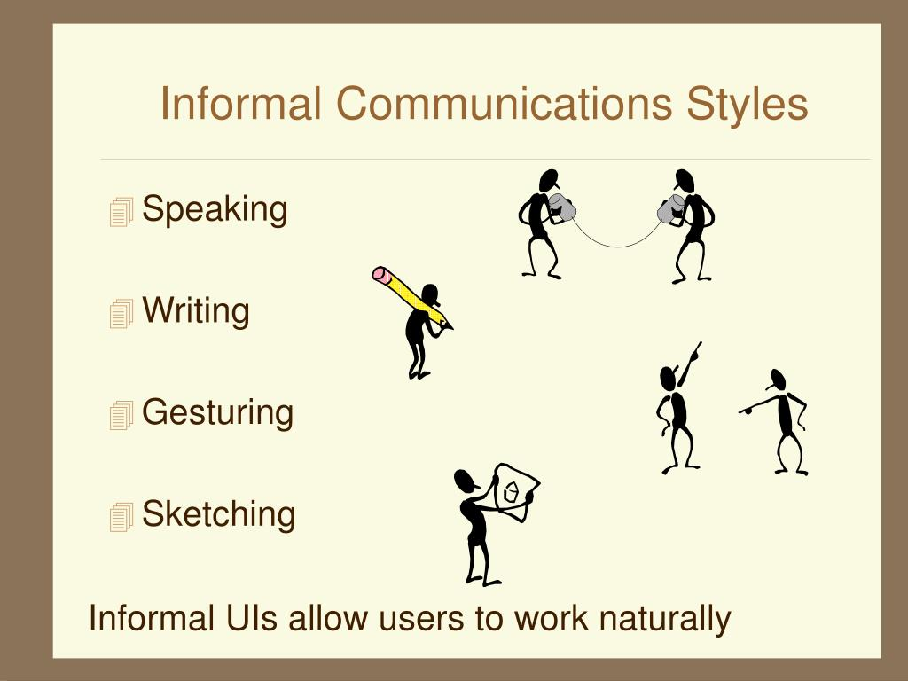 Informal Communications Styles