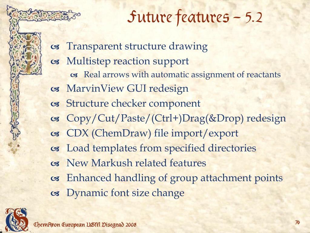 Future features – 5.2