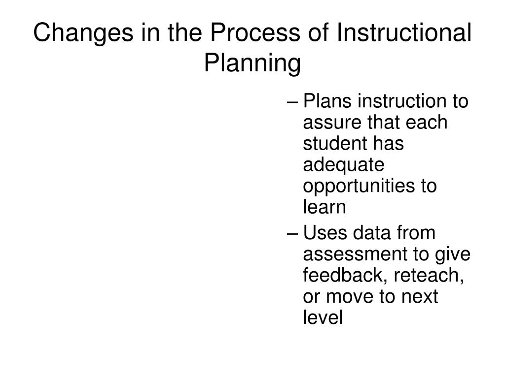 Plans instruction to assure that each student has adequate opportunities to learn