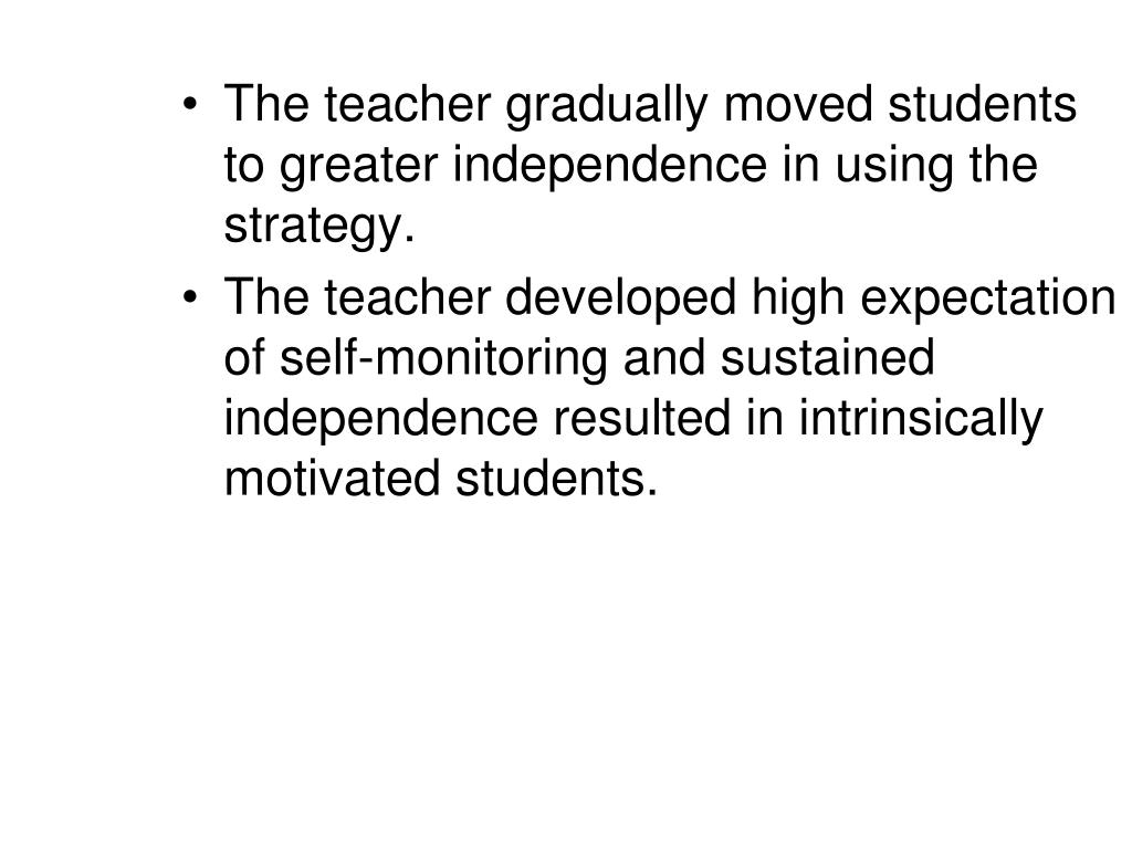 The teacher gradually moved students to greater independence in using the strategy.