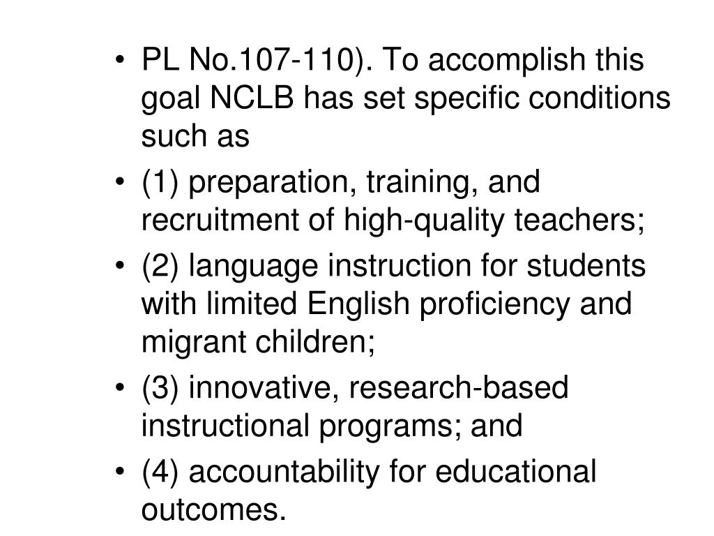 PL No.107-110). To accomplish this goal NCLB has set specific conditions such as