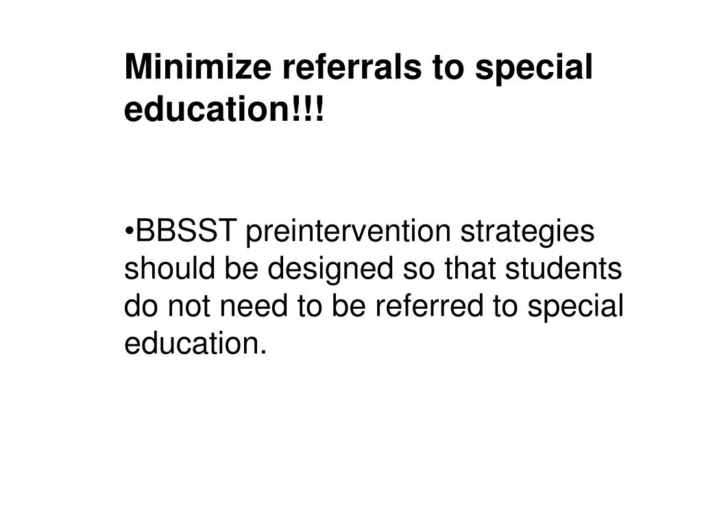 Minimize referrals to special education!!!